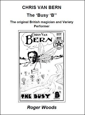 Chris Van Bern: The Busy 'B' by Roger Woods