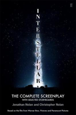 Christopher Nolan's Interstellar: The Complete Screenplay: With Selected Storyboards by Christopher Nolan