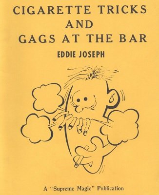Cigarette Tricks and Gags at the Bar by Eddie Joseph