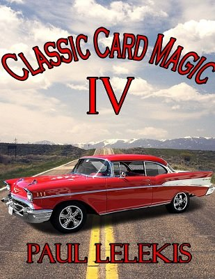 Classic Card Magic IV by Paul A. Lelekis