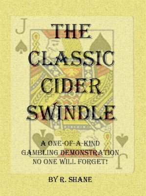 The Classic Cider Swindle by R. Shane