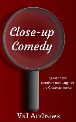 Close-Up Comedy by Val Andrews