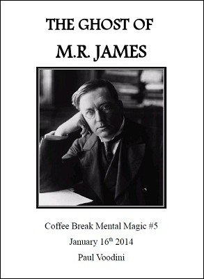 Coffee Break Mental Magic #5: The Ghost of M.R. James by Paul Voodini
