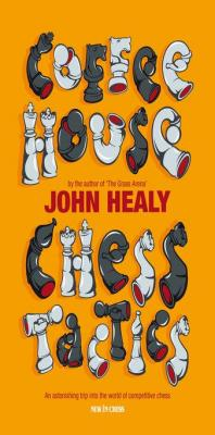 Coffeehouse Chess Tactics by John Healy