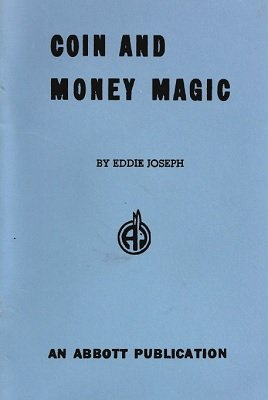 Coin and Money Magic by Eddie Joseph