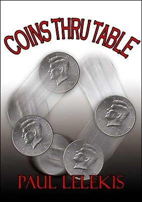 Coins Thru Table by Paul A. Lelekis