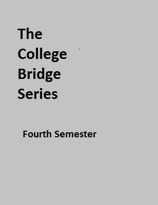 College Bridge Series Fourth Semester by Chris Hasney