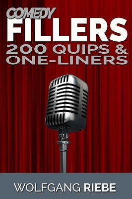 Comedy Fillers: 200 Quips and One-Liners by Wolfgang Riebe