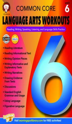 Common Core Language Arts Workouts, Grade 6: Reading, Writing, Speaking, Listening, and Language Skills Practice by Linda Armstrong
