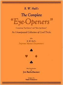 The Complete Eye-Openers by Ralph W. Hull & Paul Gordon