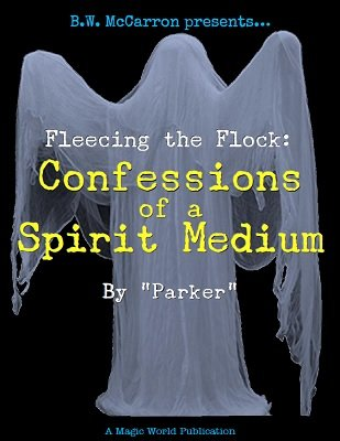 Fleecing the Flock: Confessions of a Spirit Medium by Parker