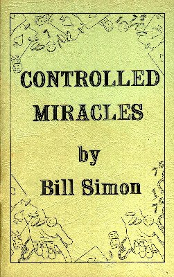Controlled Miracles by William (Bill) Simon
