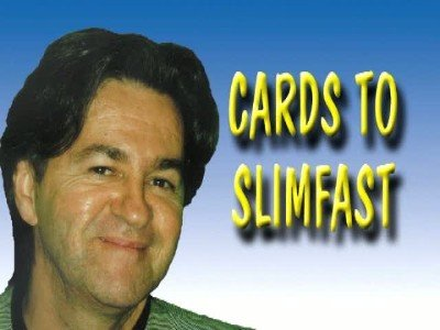 Cards to Slimfast by Carl Cloutier