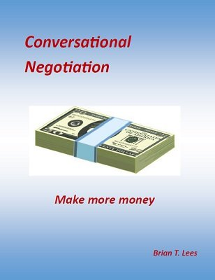 Conversational Negotiation by Brian T. Lees