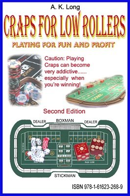Craps for Low Rollers by Alan K. Long
