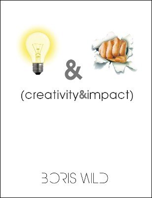 Creativity and Impact by Boris Wild