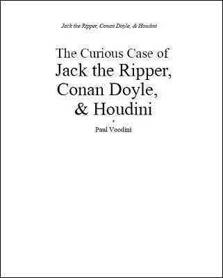 The Curious Case of Jack the Ripper, Conan Doyle and Houdini by Paul Voodini