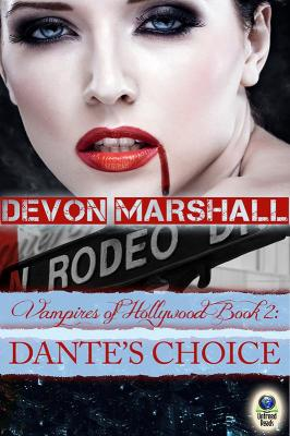 Dante's Choice (Vampires of Hollywood Book Two) by Devon Marshall