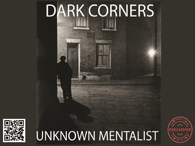 Dark Corners by Unknown Mentalist