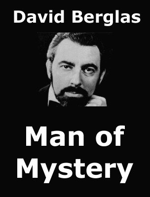 David Berglas Interview: International Man of Mystery by David Berglas