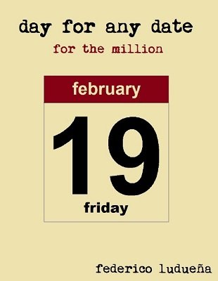 Day For Any Date for the Million by Federico Ludueña