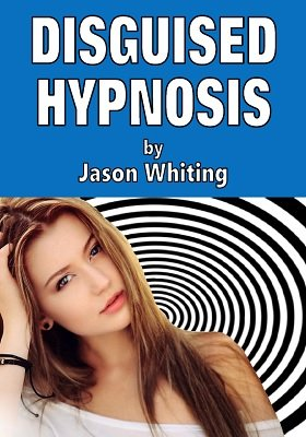 Disguised Hypnosis by Jason Whiting