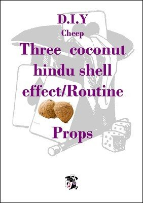 DIY Cheep Three Coconut Hindu Shell Routine by Michael Lyth