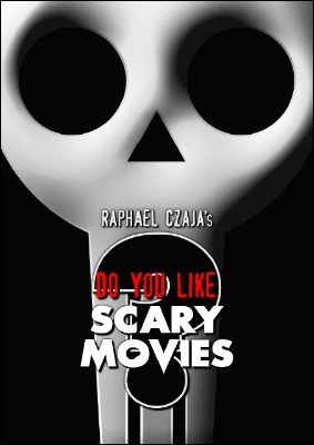 Do You Like Scary Movies? by Raphal Czaja