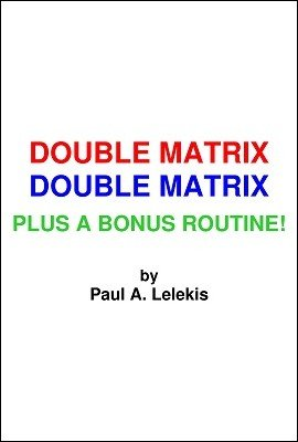Double Matrix by Paul A. Lelekis