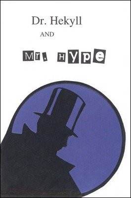 Dr. Hekyll and Mr. Hype by Brick Tilley