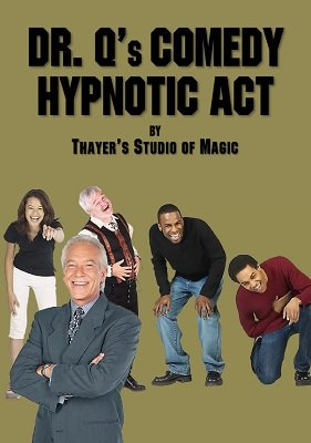 Dr. Q's Comedy Hypnotic Act by Thayer Magic