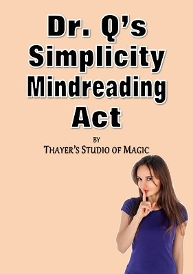 Dr. Q's Simplicity Mindreading Act by Thayer Magic