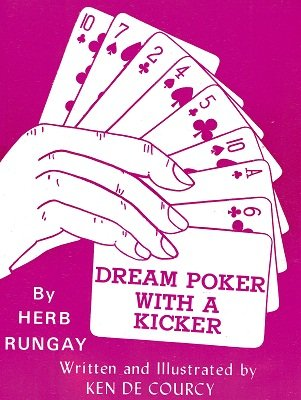 Dream Poker with a Kicker by Herb Rungay & Ken de Courcy