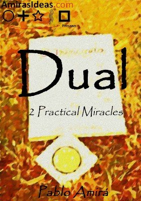 Dual: 2 practical miracles by Pablo Amir�