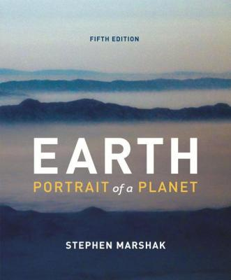 Earth: Portrait of a Planet (Fifth Edition) by Stephen Marshak