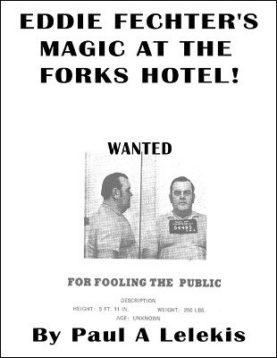 Eddie Fechter's Magic at the Forks Hotel by Paul A. Lelekis