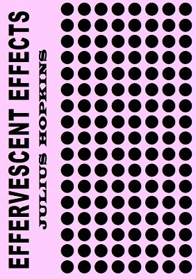 Effervescent Effects by Julius Hopkins