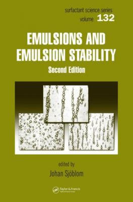 Emulsions and Emulsion Stability: Surfactant Science Series/61 by Johan Sjoblom