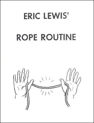 Eric Lewis' Rope Routine by Eric Lewis