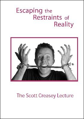 Escaping the Restraints of Reality by Scott Creasey