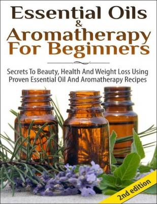 Essential Oils & Aromatherapy for Beginners by Lindsey P