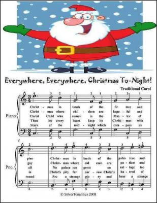 Everywhere Everywhere Christmas Tonight - Easy Piano Sheet Music Junior Edition by Silver Tonalities