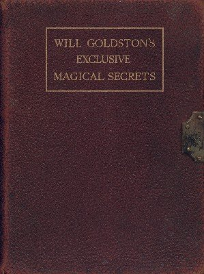 Exclusive Magical Secrets by Will Goldston