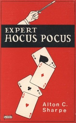 Expert Hocus Pocus by Alton C. Sharpe