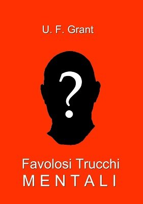 Favolosi Trucchi Mentali by Ulysses Frederick Grant