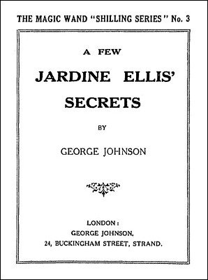 A Few Jardine Ellis' Secrets by George Johnson