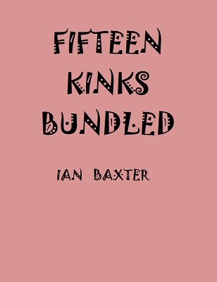 Fifteen Kinks Bundled by Ian Baxter