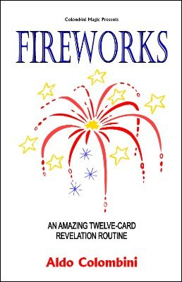 Fireworks: 12 card revelation routine by Aldo Colombini