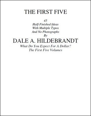 The First Five by Dale A. Hildebrandt