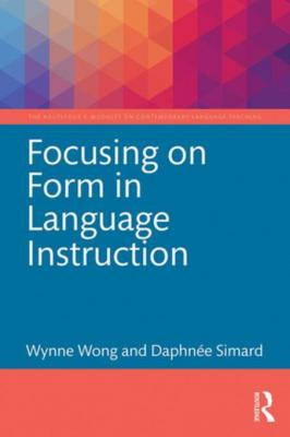 Focusing on Form in Language Instruction by Wynne Wong & Daphnee Simard
